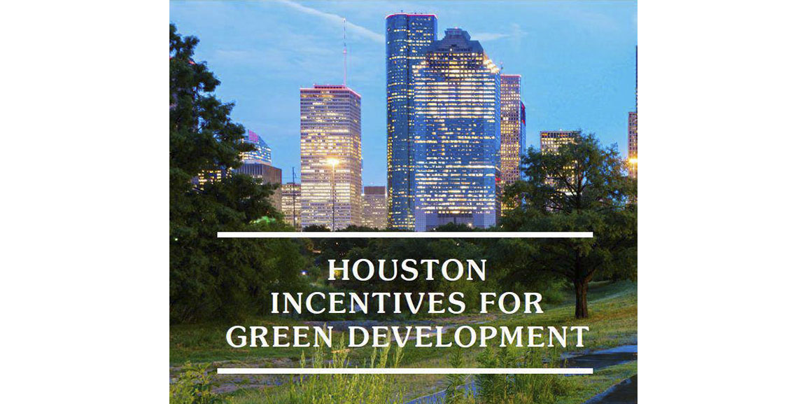 Houston to implement green development incentives recommended in year-long study